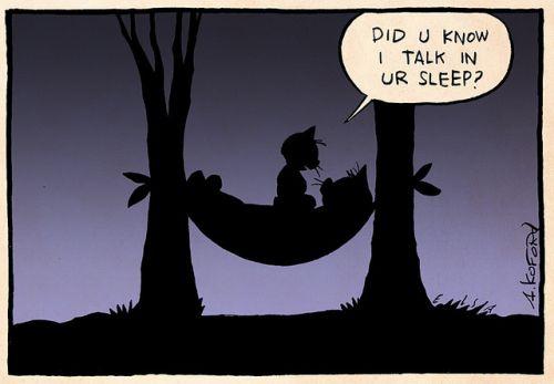 """*""""Știai că vorbesc în timpul somnului (tău)?"""" / """"Știai că vorbesc în timp ce dormi?"""" (Ilustratie: Ape Lad)"""